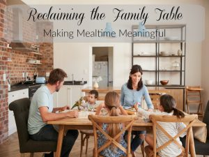 Reclaiming the Family Table